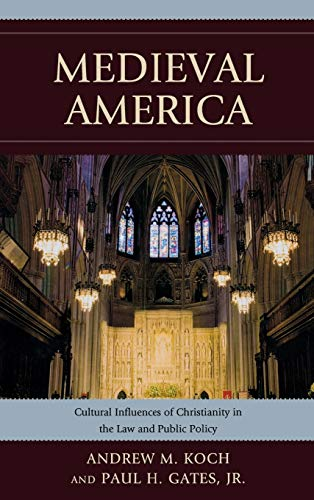 9780739149720: Medieval America: Cultural Influences of Christianity in the Law and Public Policy