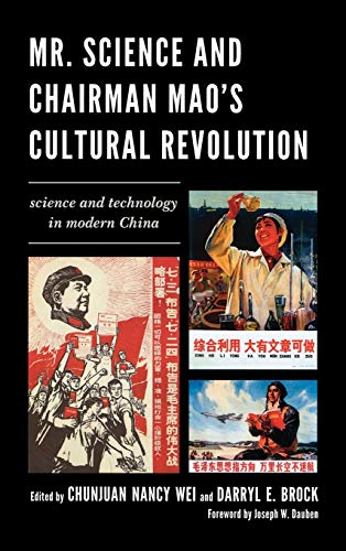9780739149744: Mr. Science and Chairman Mao's Cultural Revolution: Science and Technology in Modern China