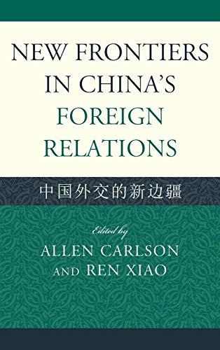 9780739150252: New Frontiers in China's Foreign Relations: Zhongguo Waijiao de Xin Bianjiang (Challenges Facing Chinese Political Development)