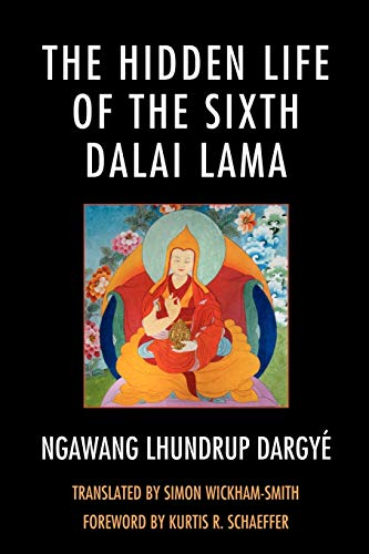 9780739150542: The Hidden Life of the Sixth Dalai Lama (Studies in Modern Tibetan Culture)