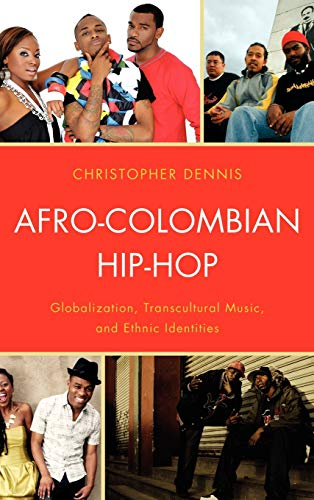 9780739150566: Afro-Colombian Hip-Hop: Globalization, Transcultural Music, and Ethnic Identities