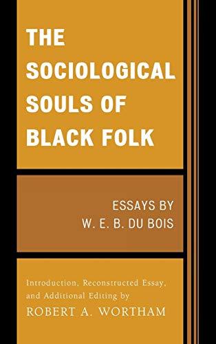 9780739150733: The Sociological Souls of Black Folk: Essays by W. E. B. Du Bois