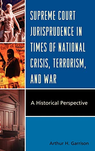 9780739151020: Supreme Court Jurisprudence in Times of National Crisis, Terrorism, and War: A Historical Perspective