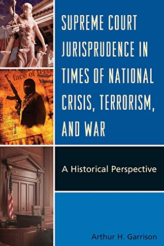 9780739151037: Supreme Court Jurisprudence in Times of National Crisis, Terrorism, and War: A Historical Perspective