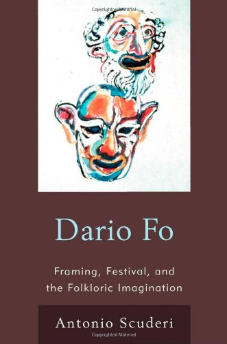 9780739151112: Dario Fo: Framing, Festival, and the Folkloric Imagination