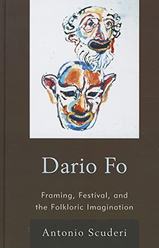 9780739151112: Dario Fo: Framing, Festival, and the Folkloric Imagination