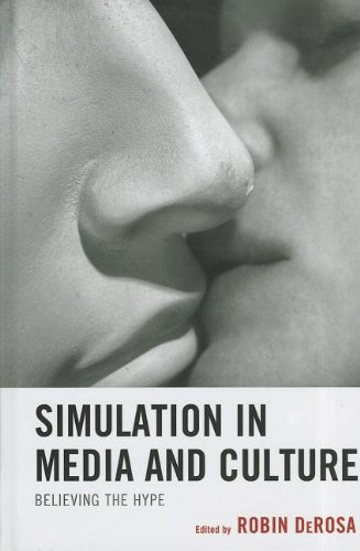 9780739164778: Simulation in Media and Culture: Believing the Hype