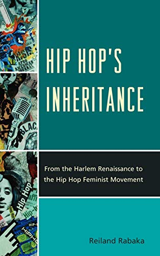 9780739164808: Hip Hop's Inheritance: From the Harlem Renaissance to the Hip Hop Feminist Movement