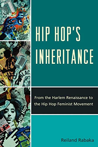 9780739164815: Hip Hop's Inheritance: From the Harlem Renaissance to the Hip Hop Feminist Movement