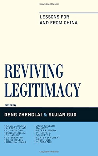9780739165225: Reviving Legitimacy: Lessons for and from China (Challenges Facing Chinese Political Development)