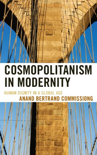 9780739165393: Cosmopolitanism in Modernity: Human Dignity in a Global Age (Logos: Perspectives on Modern Society and Culture)