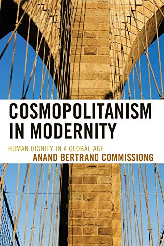 9780739165409: Cosmopolitanism in Modernity: Human Dignity in a Global Age (Logos: Perspectives on Modern Society and Culture)
