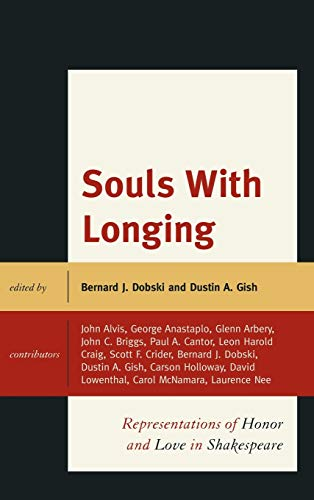 9780739165416: Souls with Longing: Representations of Honor and Love in Shakespeare