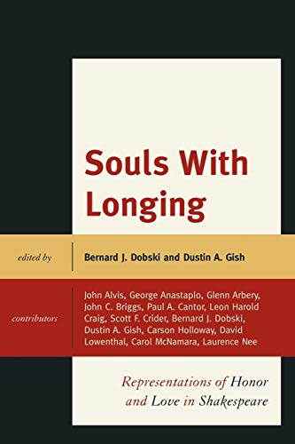 9780739165423: Souls with Longing: Representations of Honor and Love in Shakespeare