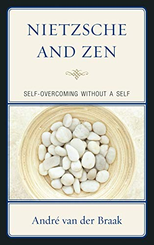 9780739165508: Nietzsche and Zen: Self-Overcoming without a Self (Studies in Comparative Philosophy and Religion)
