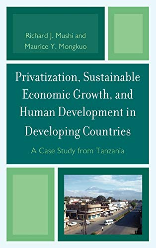 9780739165553: Privatization and Sustainable Economic Growth and Human Development in Developing Countries: A Case Study from Tanzania