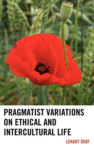 9780739166154: Pragmatist Variations on Ethical and Intercultural Life