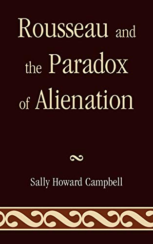 9780739166321: Rousseau and the Paradox of Alienation