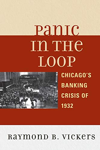 9780739166413: Panic in the Loop: Chicago's Banking Crisis of 1932