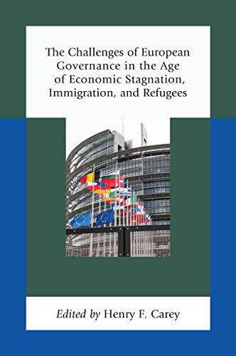 The Challenges of European Governance in the Age of Economic Stagnation, Immigration, and Refugees:...