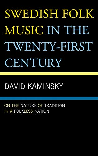 9780739167229: Swedish Folk Music in the Twenty-First Century: On the Nature of Tradition in a Folkless Nation