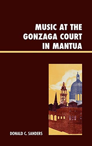 9780739167267: Music at the Gonzaga Court in Mantua