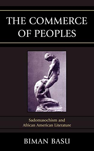9780739167434: The Commerce of Peoples: Sadomasochism and African American Literature