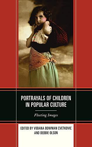 9780739167489: Portrayals of Children in Popular Culture: Fleeting Images
