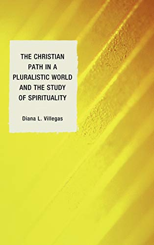 9780739168127: The Christian Path in a Pluralistic World and the Study of Spirituality