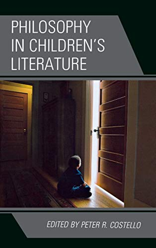 9780739168233: Philosophy in Children's Literature