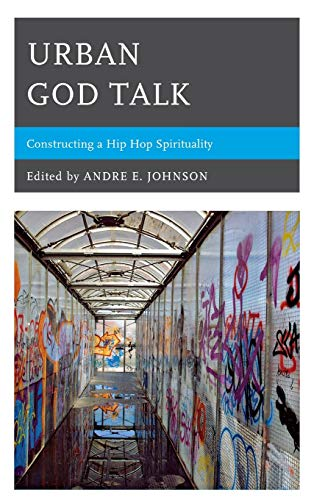 9780739168295: Urban God Talk: Constructing a Hip Hop Spirituality