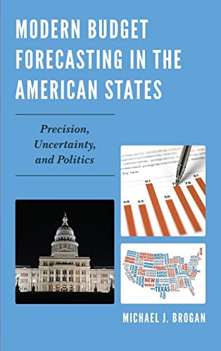 9780739168394: Modern Budget Forecasting in the American States: Precision, Uncertainty, and Politics