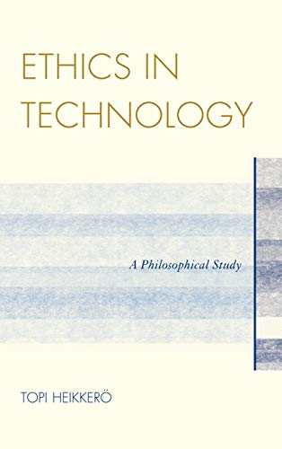 9780739168646: Ethics in Technology: A Philosophical Study