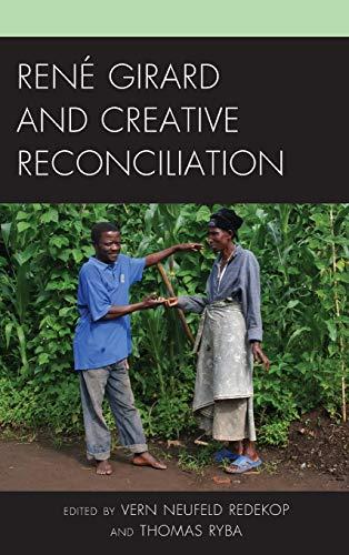 9780739169001: René Girard and Creative Reconciliation