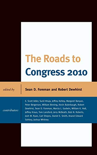 The Roads to Congress 2010: Foreman, Sean D.;