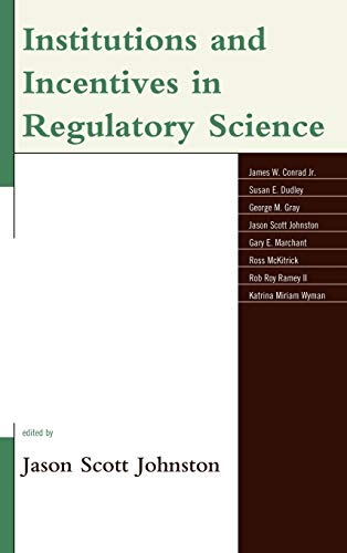 Institutions and Incentives in Regulatory Science: James W. Jr.