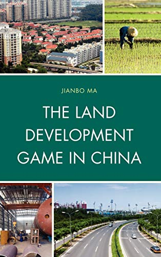 9780739169582: The Land Development Game in China