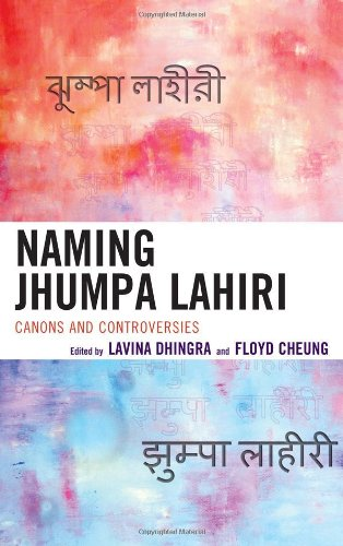 9780739169971: Naming Jhumpa Lahiri: Canons and Controversies