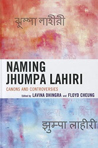 9780739169971: Naming Jhumpa Lahiri: Canons and Controversies