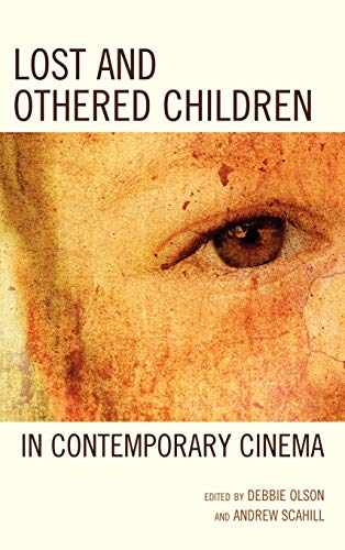 9780739170250: Lost and Othered Children in Contemporary Cinema