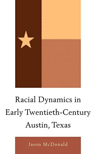 Racial Dynamics in Early Twentieth-Century Austin, Texas: Jason McDonald