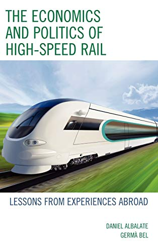 9780739171233: The Economics and Politics of High-Speed Rail: Lessons from Experiences Abroad
