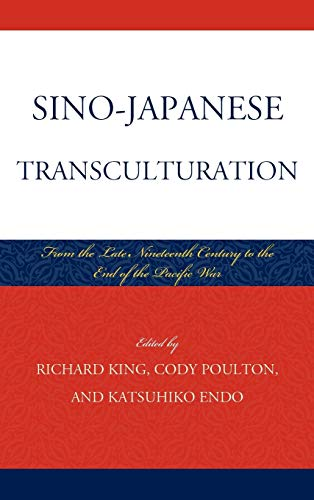 9780739171509: Sino-Japanese Transculturation: Late Nineteenth Century to the End of the Pacific War