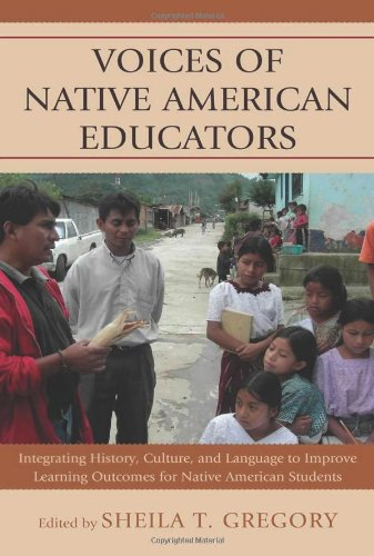 9780739171929: Voices of Native American Educators: Integrating History, Culture, and Language to Improve Learning Outcomes for Native American Students