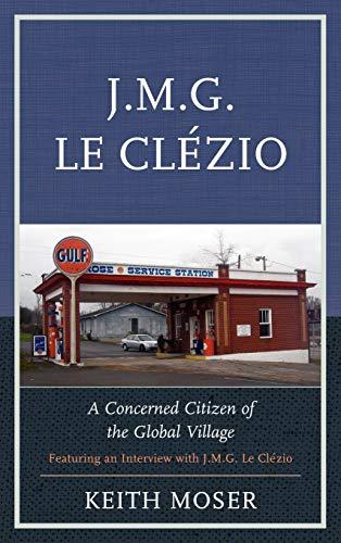 9780739172056: J.M.G. Le Clézio: A Concerned Citizen of the Global Village