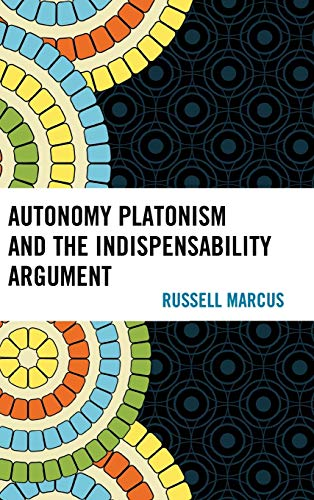 9780739173121: Autonomy Platonism and the Indispensability Argument