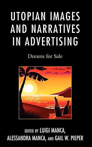 9780739173268: Utopian Images and Narratives in Advertising: Dreams for Sale