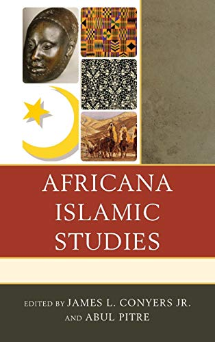 9780739173442: Africana Islamic Studies (The Africana Experience and Critical Leadership Studies)