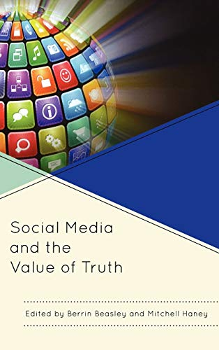 9780739174128: Social Media and the Value of Truth