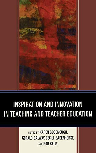 Inspiration and Innovation in Teaching and Teacher: Karen Goodnough (Editor),